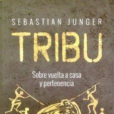 Libros de segunda mano: TRIBU. SOBRE VUELTA A CASA Y PERTENENCIA. SEBASTIAN JUNGER. LIBRO + MARCAPÁGINAS ORIGINAL.. Lote 271514993