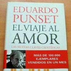 Libros de segunda mano: LIBRO EL VIAJE AL AMOR DE EDUARDO PUNSET EDICIONES DESTINO 2007 COMO NUEVO. Lote 271606368