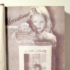 Libros de segunda mano: MERIDIANO FEMENINO 1948. (13 NÚMEROS - AÑO COMPLETO) - MADRID 1948 - MUY ILUSTRADO. Lote 272420778