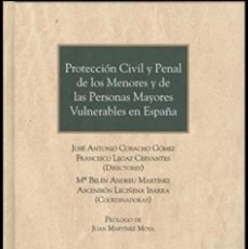 Libros de segunda mano: PROTECCIÓN CIVIL Y PENAL DE LOS MENORES Y DE LAS PERSONAS MAYORES VULNERABLES EN ESPAÑA: THOMSON. Lote 276413378