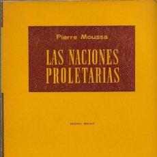 Libros de segunda mano: LAS NACIONES PROLETARIAS, PIERRE MOUSSA. Lote 277273918