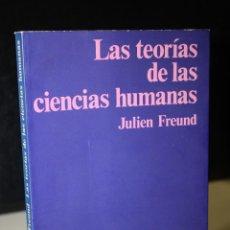 Libros de segunda mano: LAS TEORÍAS DE LAS CIENCIAS HUMANAS.- FREUND, JULIEN.. Lote 277517813