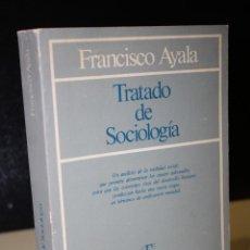 Libros de segunda mano: TRATADO DE SOCIOLOGÍA.- AYALA, FRANCISCO.. Lote 277519438