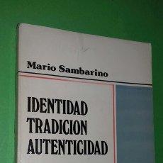 Libros de segunda mano: MARIO SAMBARINO: IDENTIDAD, TRADICION, AUTENTICIDAD. TRES PROBLEMAS DE AMERICA LATINA. 1980. C.E.L.A. Lote 277593758