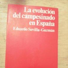 Libros de segunda mano: EDUARDO SEVILLA-GUZMÁN: LA EVOLUCIÓN DEL CAMPESINADO EN ESPAÑA. ELEMENTOS PARA UNA SOCIOLOGÍA. Lote 278225318