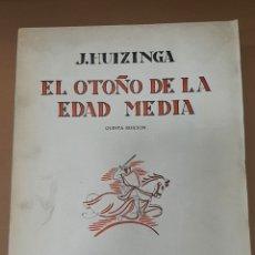 Libros de segunda mano: EL OTOÑO DE LA EDAD MEDIA-J. HUIZINGA-REVISTA DE OCCIDENTE-1961. Lote 283219308