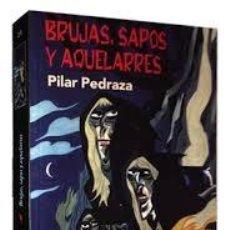 Libros de segunda mano: BRUJAS, SAPOS Y AQUELARRES. PILAR PEDRAZA. Lote 283476268