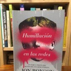 Libros de segunda mano: HUMILLACIÓN EN LAS REDES. JON RONSON. EDICIONES. B. AGOTADO.. Lote 283828093