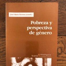 Libros de segunda mano: POBREZA Y PERSPECTIVA DE GÉNERO. JOSE MARÍA TORTOSA (COORD.). ICARIA.. Lote 284417873