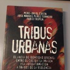 Libros de segunda mano: TRIBUS URBANAS - EL ANSIA DE IDENTIDAD JUVENIL: ENTRE EL CULTO A LA IMAGEN Y LA AUTOAFIRMACIÓN. Lote 284655018