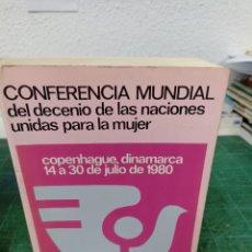 Livres d'occasion: CONFERENCIA MUNDIAL DEL DECENIO DE LAS NACIONES UNIDAS PARA LA MUJER. COPENHAGUE, 14 A 30;JULIO 1980. Lote 286966738
