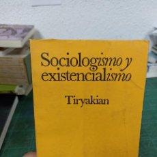 Livres d'occasion: TIRYAKIAN. SOCIOLOGÍSMO Y EXISTENCIALISMO. AMORRORTU. Lote 286968013