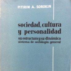 Libros de segunda mano: SOCIEDAD, CULTURA Y PERSONALIDAD: SU ESTRUCTURA Y SU DINÁMICA : SISTEMA DE SOCIOLOGÍA GENERAL, 1962. Lote 286984908