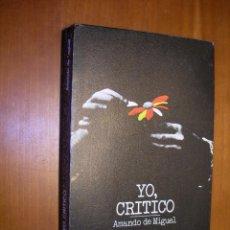 Libros de segunda mano: YO, CRITICO / AMANDE DE MIGUEL. Lote 287800363