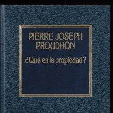 Libros de segunda mano: ¿QUÉ ES LA PROPIEDAD?, POR PIERRE-JOSEPH PROUDHOM, EDIT. AÑO 1983. Lote 287826613