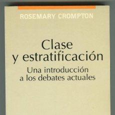 Libros de segunda mano: CLASE Y ESTRATIFICACION UNA INTRODUCCION A LOS DEBATES ACTUALES - ED.TECNOS - ROSEMARY CROMPTON 1994. Lote 287895443