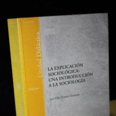 Libros de segunda mano: LA EXPLICACIÓN SOCIOLÓGICA: UNA INTRODUCCIÓN A LA SOCIOLOGÍA.- TEZANOS TORTAJADA, JOSÉ FÉLIX.. Lote 288714813