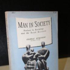 Libros de segunda mano: MAN IN SOCIETY. PREFACE TO SOCIOLOGY AND THE SOCIAL SCIENCES.- SIMPSON, GEORGE.. Lote 289329913