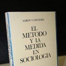 Libros de segunda mano: EL MÉTODO Y LA MEDIDA EN SOCIOLOGÍA.- CICOUREL, AARON V.. Lote 289334848
