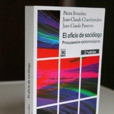Libros de segunda mano: BOURDIEU, CHAMBOREDON Y PASSERON - EL OFICIO DE SOCIÓLOGO. PRESUPUESTOS EPISTEMOLÓGICOS - SIGLO XXI. Lote 289336178