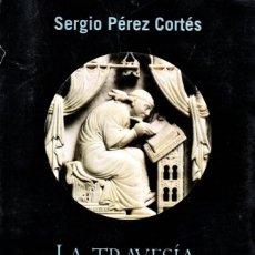 Libros de segunda mano: LA TRAVESÍA DE LA ESCRITURA, DE LA CULTURA ORAL A LA ESCRITA - SERGIO PÉREZ CORTÉS - ED. TAURUS 2006. Lote 289843028