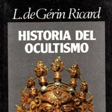 Libros de segunda mano: HISTORIA DEL OCULTISMO - L. DE GERÍN RICARD - LA OTRA REALIDAD, ED LUIS CARALT 1975. Lote 289844343