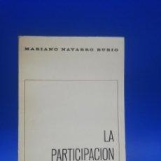Libros de segunda mano: LA PARTICIPACION SOCIAL. MARIANO NAVARRO RUBIO. 1967. PAGS : 93.. Lote 290528443