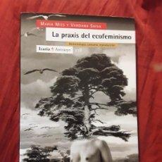 Libros de segunda mano: LA PRAXIS DEL ECOFEMINISMO, DE MARÍA MIES Y VANDANA SHIVA. UNICO EN TC. Lote 292235998