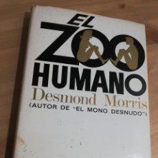 Libros de segunda mano: EL ZOO HUMANO (DESMOND MORRIS). Lote 293971788