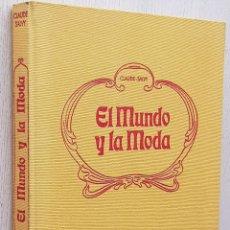 Libros de segunda mano: EL MUNDO Y LA MODA - CLAUDE-SALVY. Lote 294858613