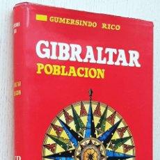Libros de segunda mano: LA POBLACIÓN DE GIBRALTAR (SUS ORÍGENES, NATURALEZA Y SENTIDO) - RICO, GUMERSINDO. Lote 294858668