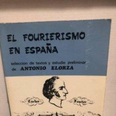 Libros de segunda mano: EL FOURIERISMO EN ESPAÑA (SELECCIÓN DE TEXTOS Y ESTUDIO PRELIMINAR DE ANTONIO ELORZA). Lote 294929518