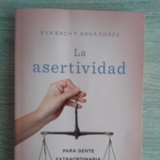 Libros de segunda mano: LA ASERTIVIDAD ** EVA BACH Y ANNA FORÉS. Lote 294982158