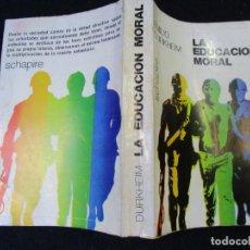 Libros de segunda mano: ETICA - LA EDUCACION MORAL - EMILIO DURKHEIM - EDI SCHAPIRE 1972 ARGENTINA, CORREO 2.50€ + INFO. Lote 295719508