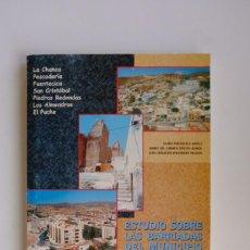 Libros de segunda mano: ESTUDIO SOBRE LAS BARRIADAS DEL MUNICIPIO DE ALMERÍA.LA CHANCA PESCADERIA,FUENTECICA,EL PUCHE.... Lote 295944638