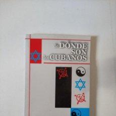 Libros de segunda mano: DE DONDE SON LOS CUBANOS, VV.AA, CIENCIAS SOCIALES, 2005, 231 PAGINAS, TAPA BLANDA. Lote 295978318