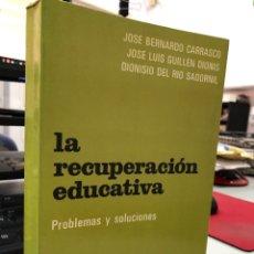Libros de segunda mano: JOSE BERNARDO - LA RECUPERACIÓN EDUCATIVA - PROBLEMAS Y SOLUCIONES - BRUÑO. Lote 296621893