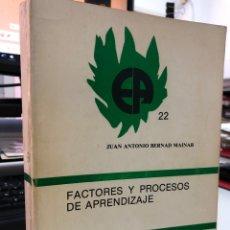 Libros de segunda mano: JUAN ANTONIO BERNAD MAINAR - FACTORES Y PROCESOS DE APRENDIZAJE. Lote 296622663