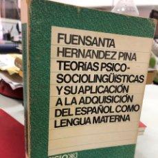 Libros de segunda mano: FUENSANTA HERNANDEZ PINA - TEORÍAS PSICO SOCIO LINGÜÍSTICAS Y SU APLICACIÓN. Lote 296625538