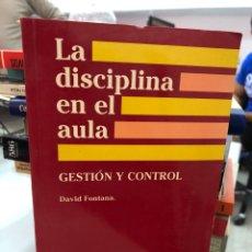 Libros de segunda mano: DAVID FONTANA - LA DISCIPLINA EN EL AULA. Lote 296627683