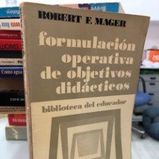 Libros de segunda mano: 1977 ROBERT F MAGER - FORMULACIÓN OPERATIVA DE OBJETOS DIDÁCTICOS. Lote 296628008