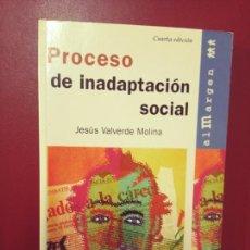 Libros de segunda mano: JESÚS VALVERDE MOLINA: PROCESO DE INADAPTACIÓN SOCIAL. Lote 296688168