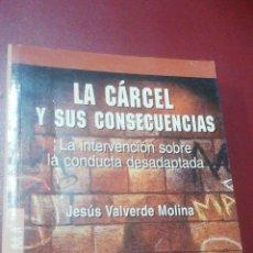 Libros de segunda mano: JESÚS VALVERDE MOLINA: LA CÁRCEL Y SUS CONSECUENCIAS. Lote 296873023