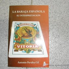 Libros de segunda mano: LA BARAJA ESPAÑOLA SU INTERPRETACION (ARCANOS MENORES DEL TAROT) ANTONIO PERALTA 1997. Lote 27250791