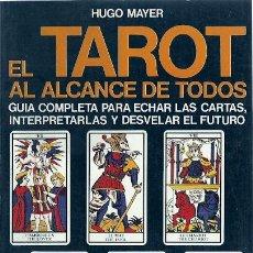 Libros de segunda mano: EL TAROT AL ALCANCE DE TODOS / HUGO MAYER . Lote 24986938