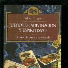 Libros de segunda mano: JUEGOS DE ADIVINACION Y ESPIRITISMO. TAROT, OUIJA Y TELEPATIA. ALBERT FARGAS. 1995. 20X13.. Lote 28087474
