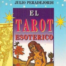 Libros de segunda mano: EL TAROT ESOTÉRICO . EL LIBRO DE TOTH / JULIO PERADEJORDI ED. OBELISCO 1996. MUY ILUSTRADO. Lote 28293874