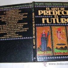Libros de segunda mano: EL ARTE DE PREDECIR EL FUTURO. YACINTO YARÌA, SUSANNA BARBAGLIA . RM54782. Lote 29043654