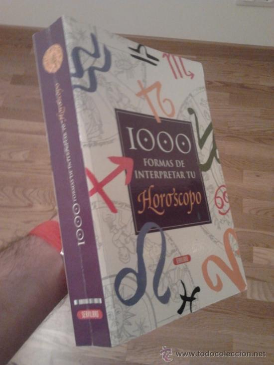1000 FORMAS DE INTERPRETAR TU HOROSCOPO / SEBASTIAN,OVIEDO, DECKNAME (Libros de Segunda Mano - Parapsicología y Esoterismo - Tarot)