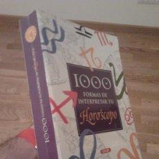 Libros de segunda mano: 1000 FORMAS DE INTERPRETAR TU HOROSCOPO / SEBASTIAN,OVIEDO, DECKNAME. Lote 34695461